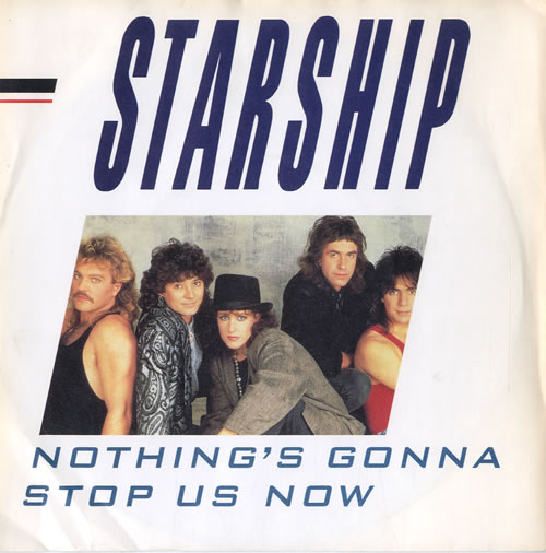 STARSHIP_NOTHINGS+GONNA+STOP+US+NOW-565369